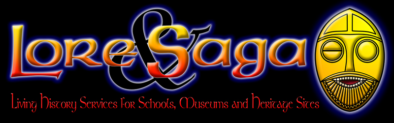 Lore and Saga. Living History for Schools,Museums and Heritage Sites